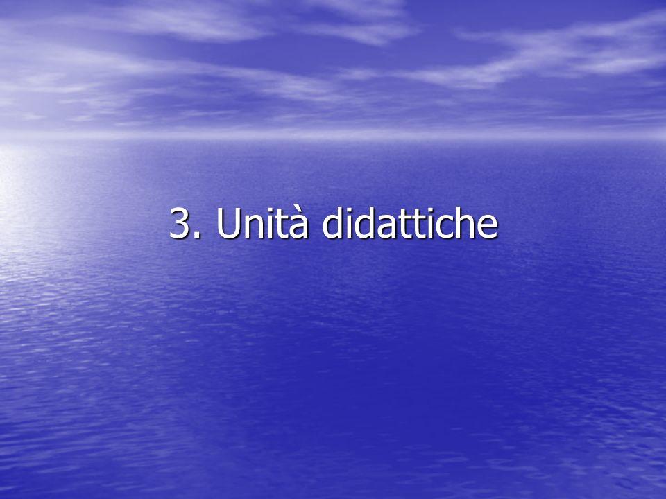 3. Unità didattiche