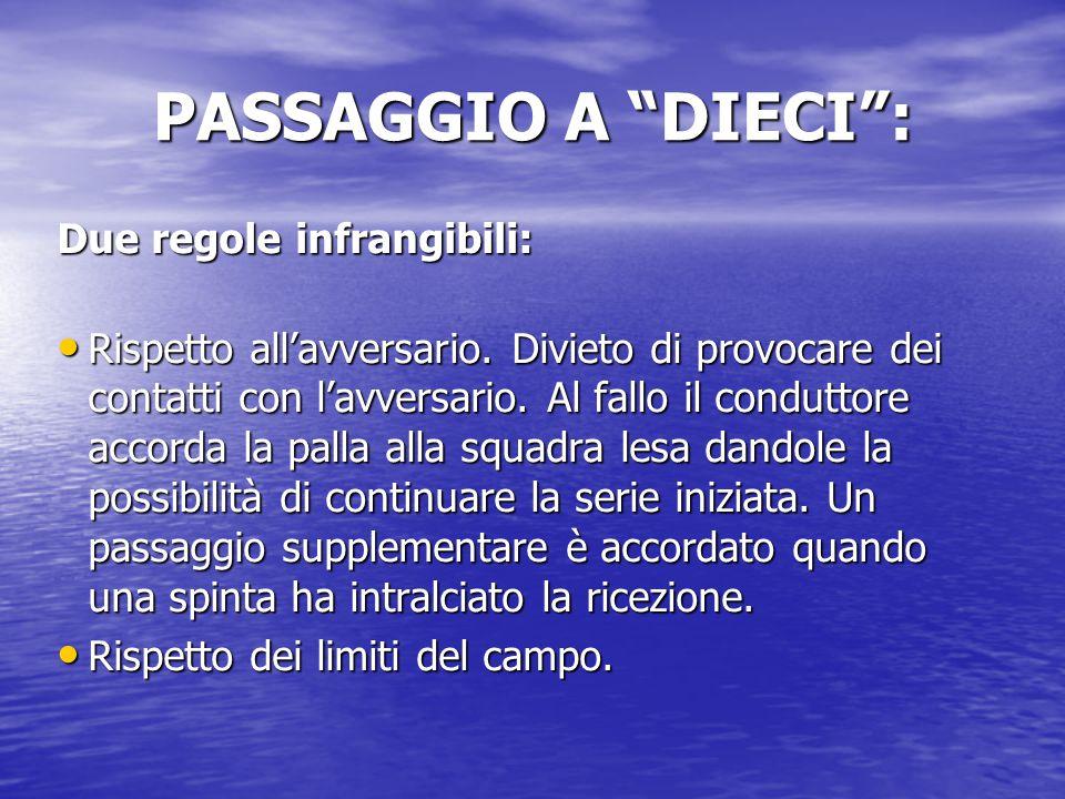 PASSAGGIO A DIECI : Due regole infrangibili:
