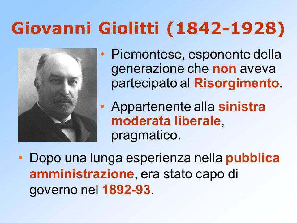 Giovanni Giolitti (1842-1928) Piemontese, esponente della generazione che non aveva partecipato al Risorgimento.