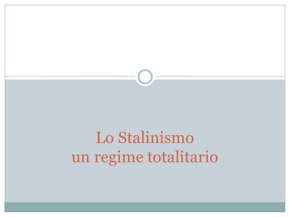 Lo Stalinismo un regime totalitario