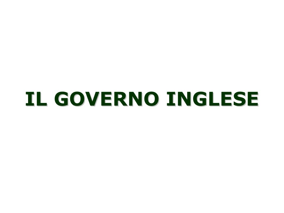 IL GOVERNO INGLESE