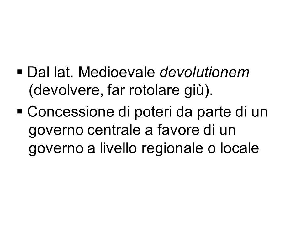 Dal lat. Medioevale devolutionem (devolvere, far rotolare giù).