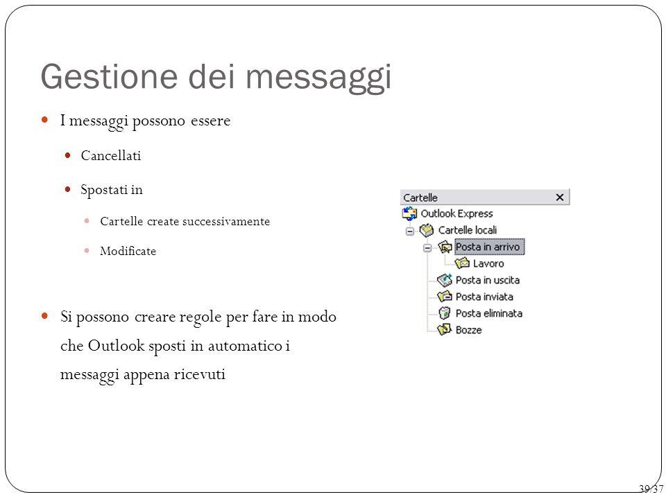 Gestione dei messaggi I messaggi possono essere