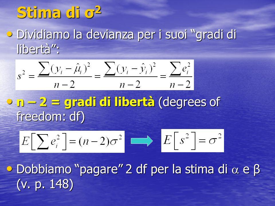 Stima di σ2 Dividiamo la devianza per i suoi gradi di libertà :