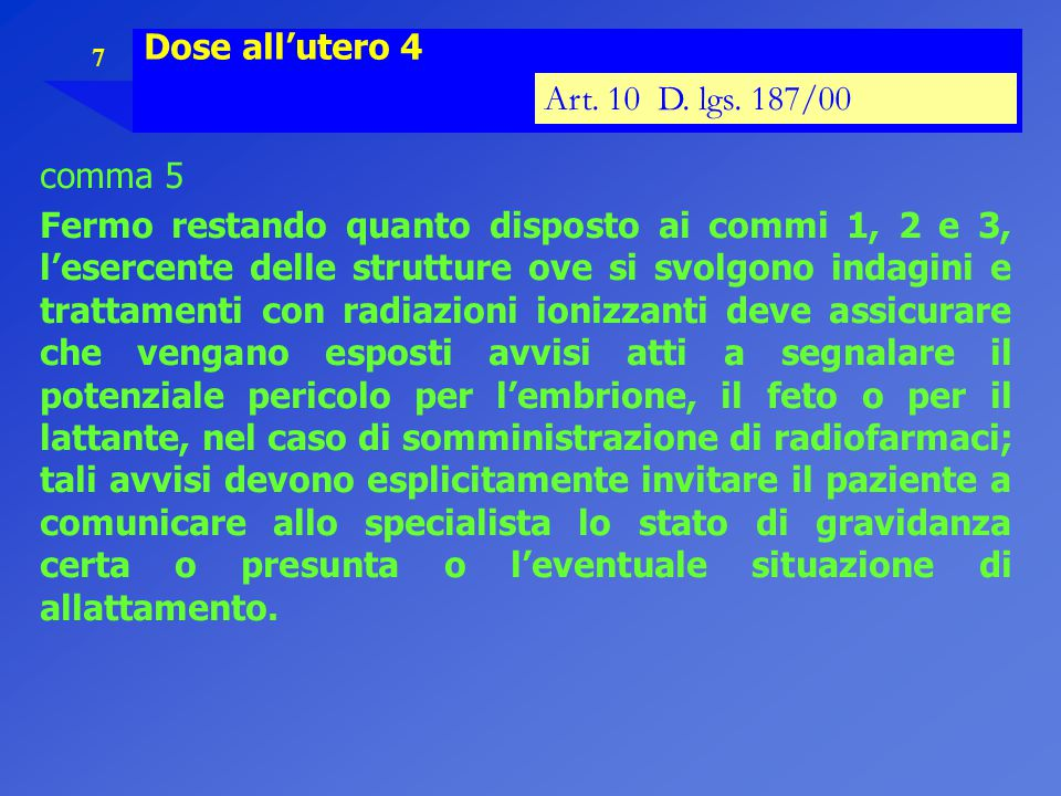 Dose all'utero 4 Art. 10 D. lgs. 187/00. comma 5.