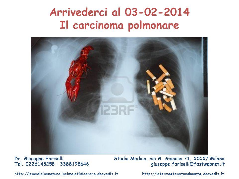 Arrivederci al 03-02-2014 Il carcinoma polmonare