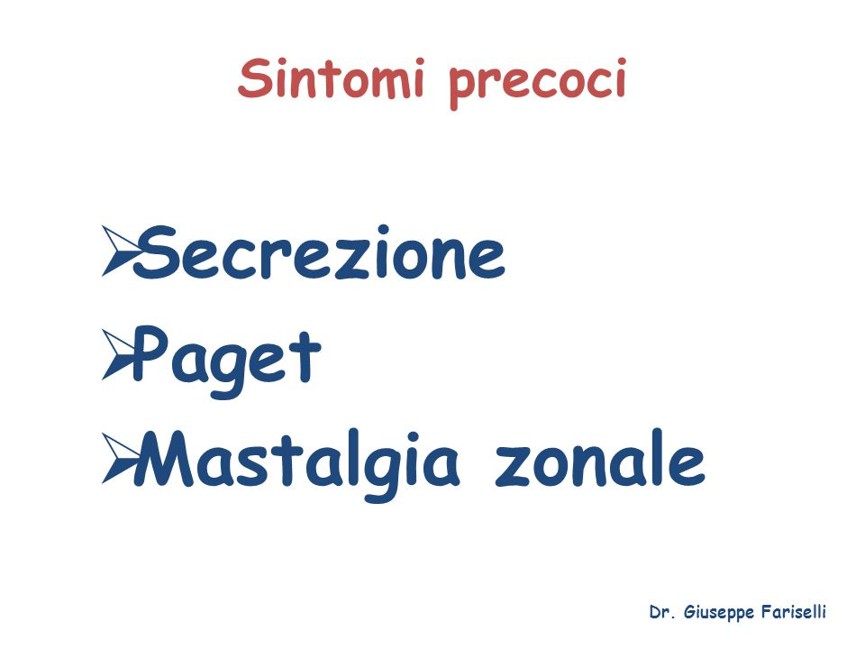 Secrezione Paget Mastalgia zonale Sintomi precoci