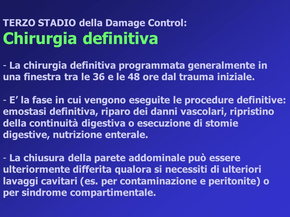 Chirurgia definitiva TERZO STADIO della Damage Control: