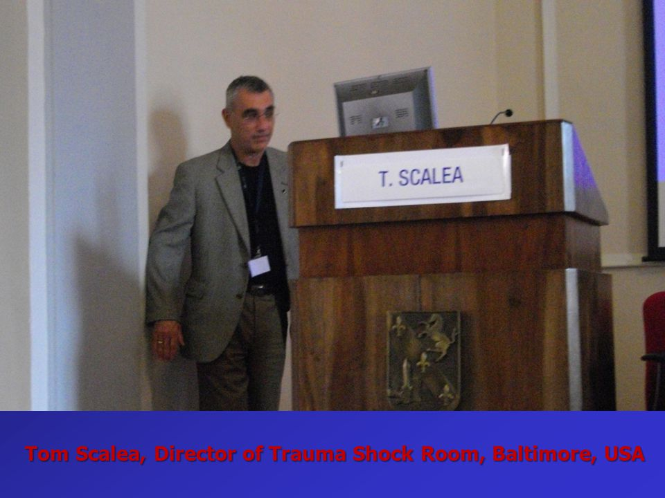 Tom Scalea, Director of Trauma Shock Room, Baltimore, USA