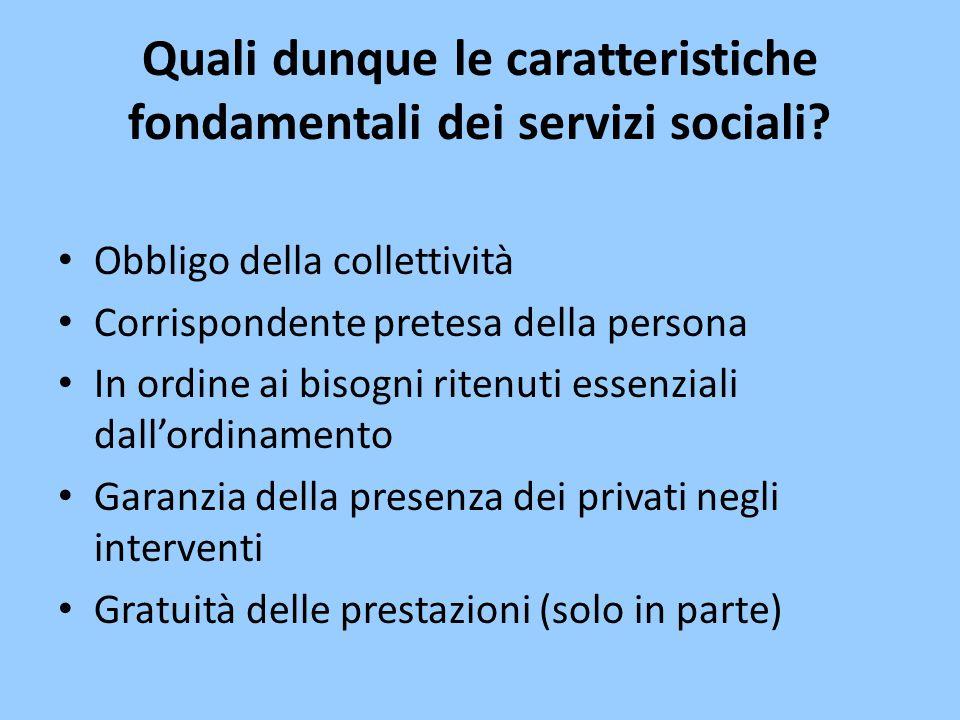 Quali dunque le caratteristiche fondamentali dei servizi sociali