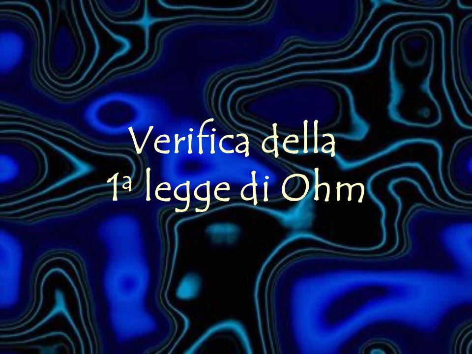 Verifica della 1a legge di Ohm