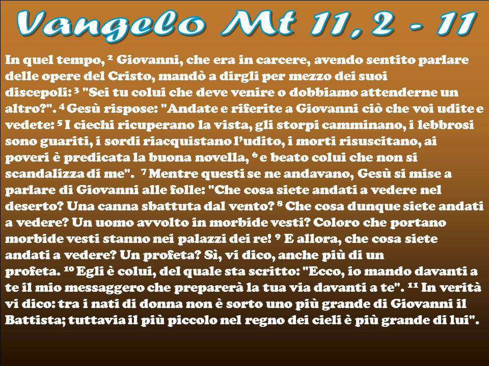 Vangelo Mt 11, 2 - 11.