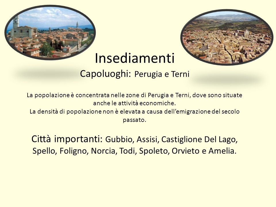 Capoluoghi: Perugia e Terni