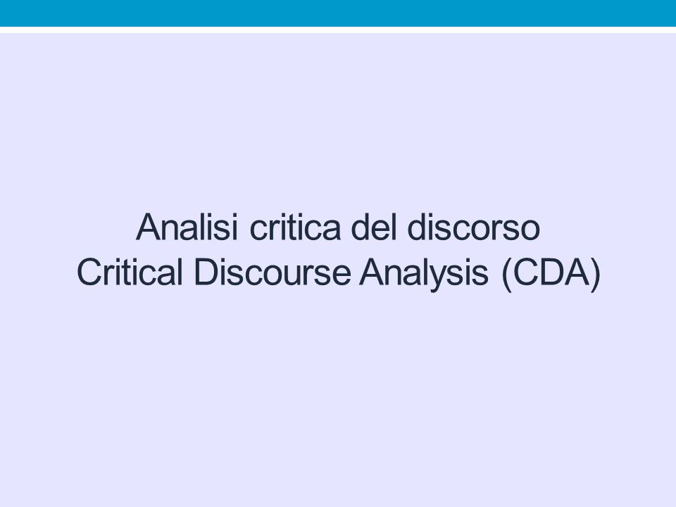 Analisi critica del discorso Critical Discourse Analysis (CDA)