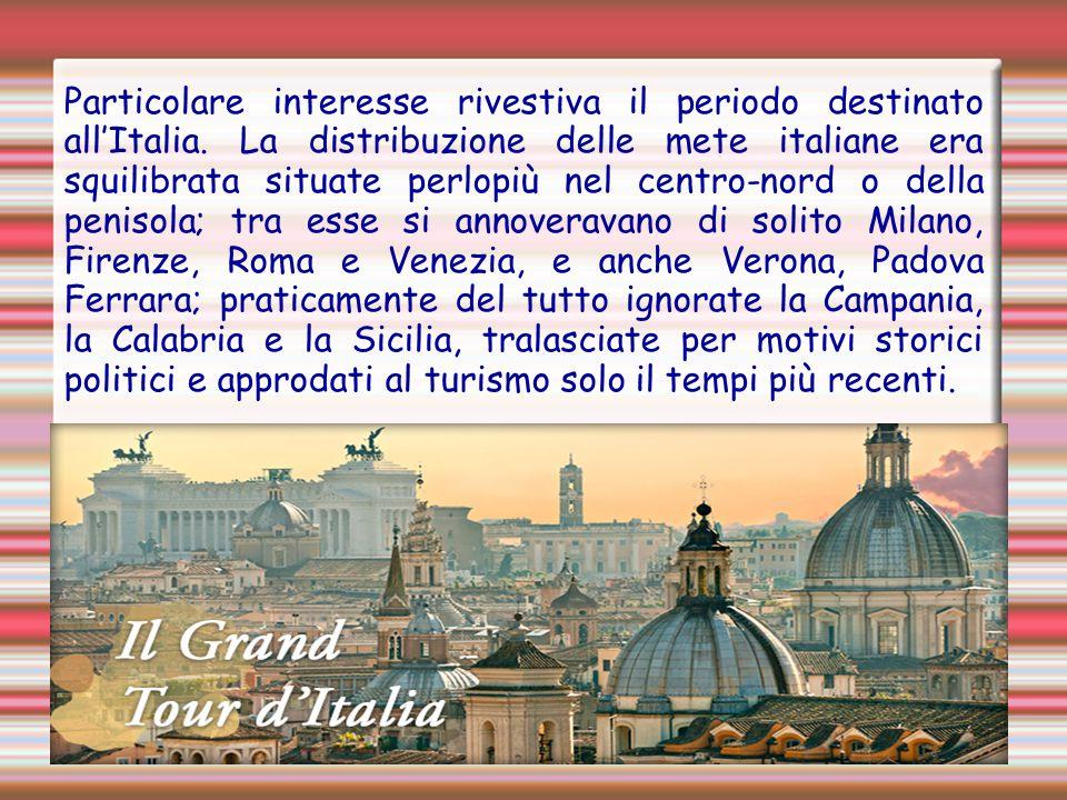 Particolare interesse rivestiva il periodo destinato all'Italia