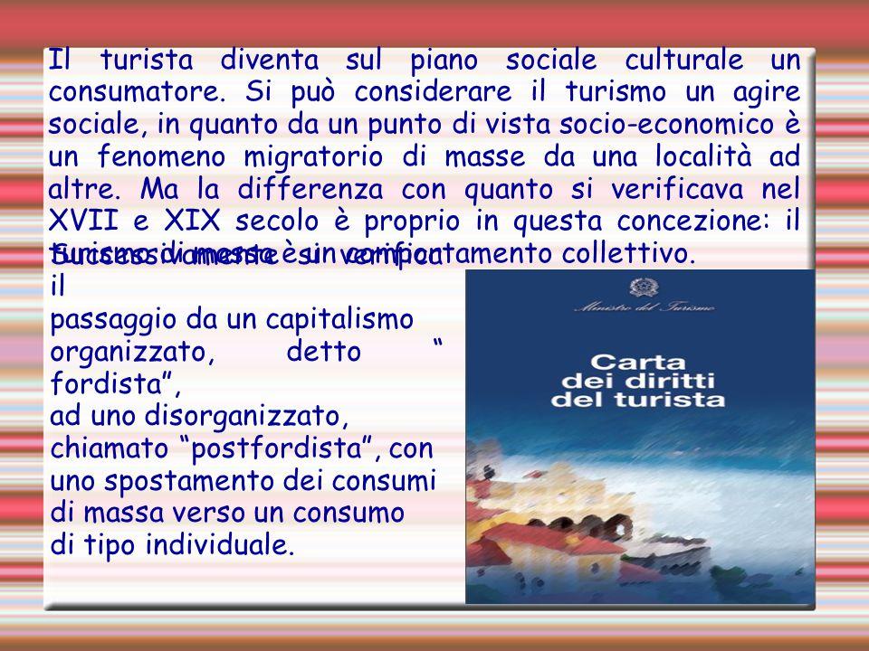 Il turista diventa sul piano sociale culturale un consumatore