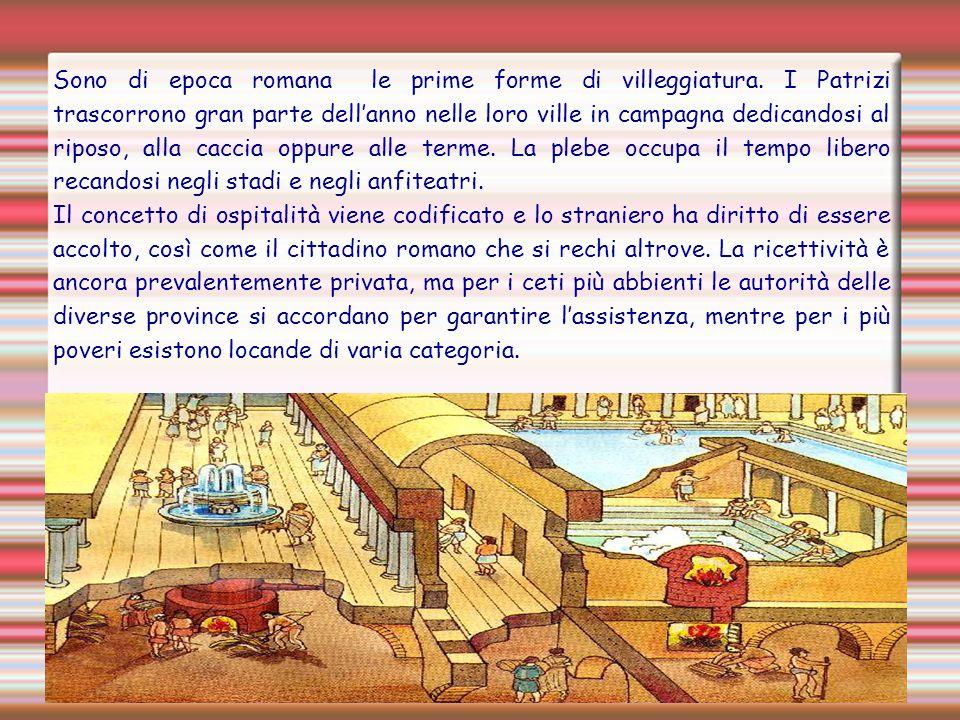 Sono di epoca romana le prime forme di villeggiatura