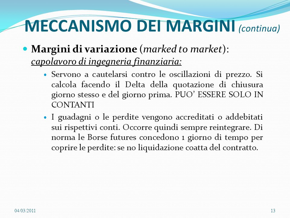 MECCANISMO DEI MARGINI (continua)