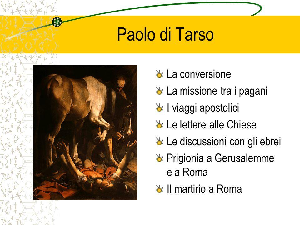 Paolo di Tarso La conversione La missione tra i pagani