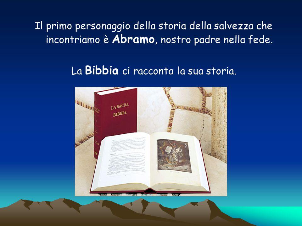 La Bibbia ci racconta la sua storia.