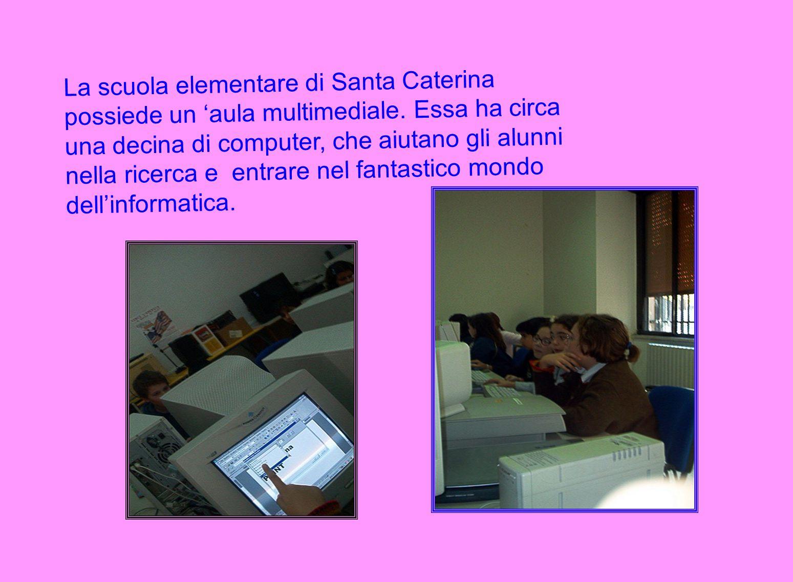 La scuola elementare di Santa Caterina possiede un 'aula multimediale