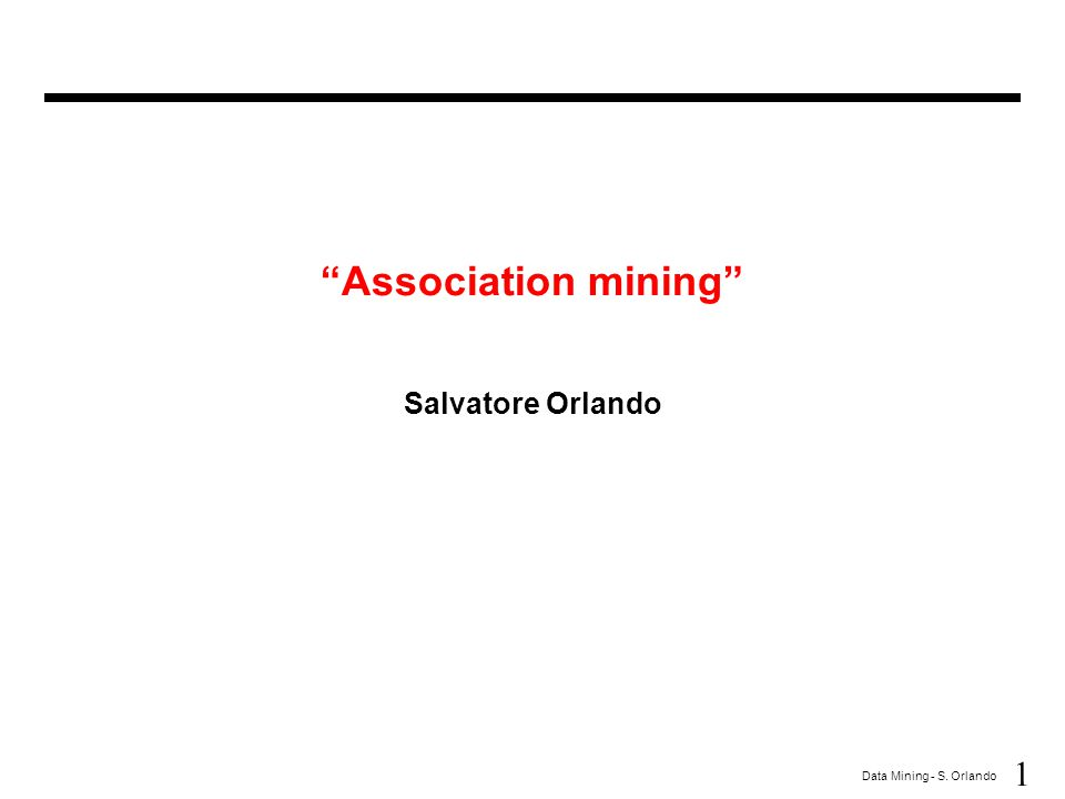 Association mining Salvatore Orlando