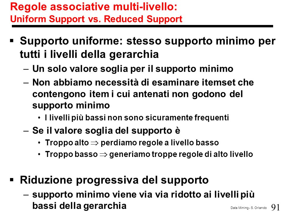 Regole associative multi-livello: Uniform Support vs. Reduced Support