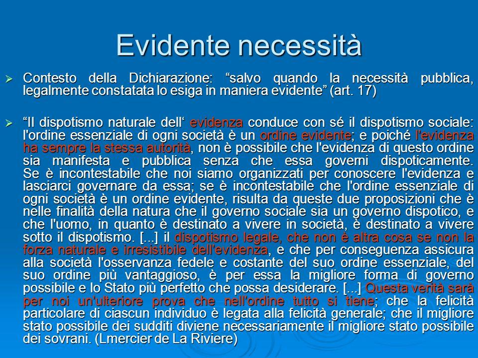 Evidente necessità Contesto della Dichiarazione: salvo quando la necessità pubblica, legalmente constatata lo esiga in maniera evidente (art. 17)