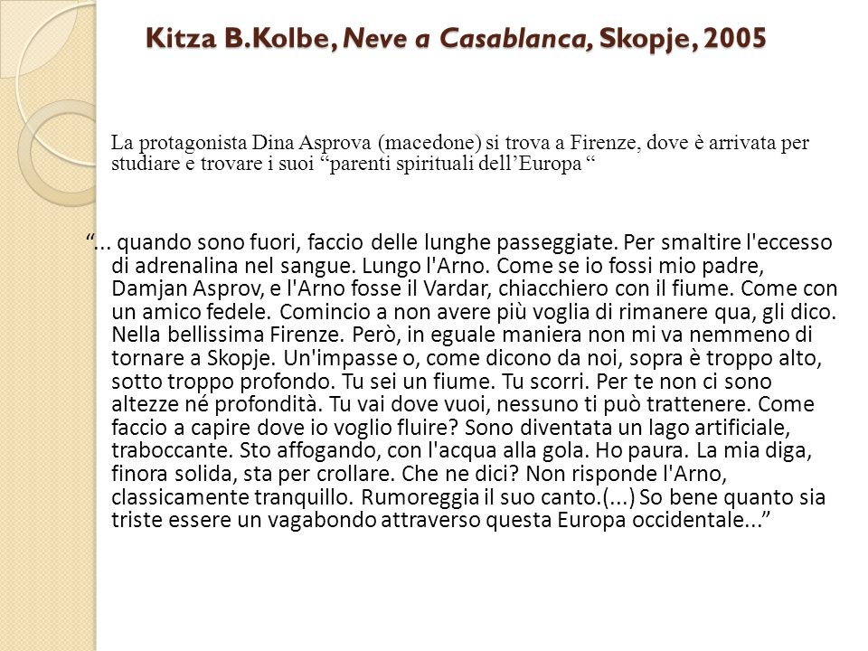Kitza B.Kolbe, Neve a Casablanca, Skopje, 2005