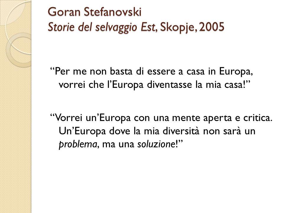 Goran Stefanovski Storie del selvaggio Est, Skopje, 2005