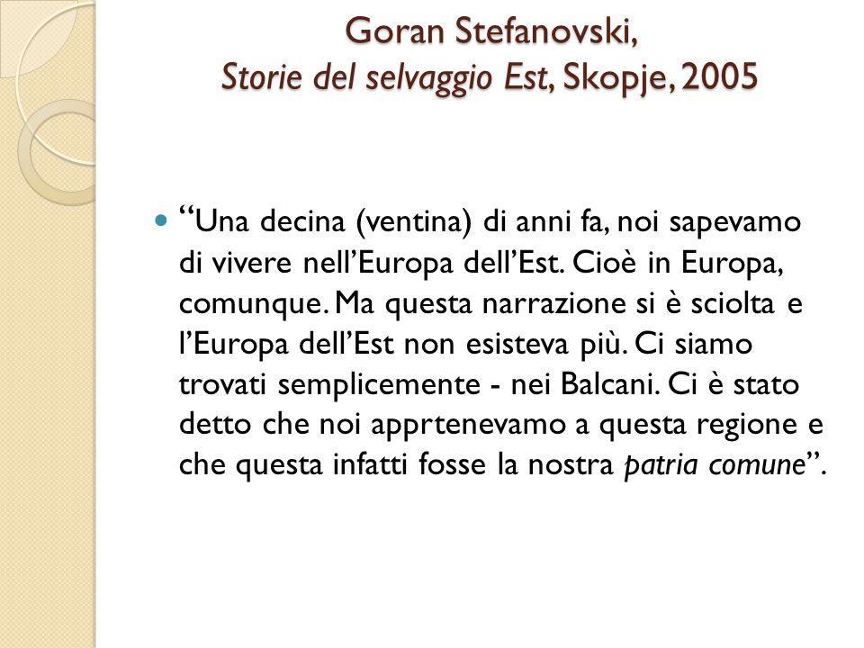 Goran Stefanovski, Storie del selvaggio Est, Skopje, 2005