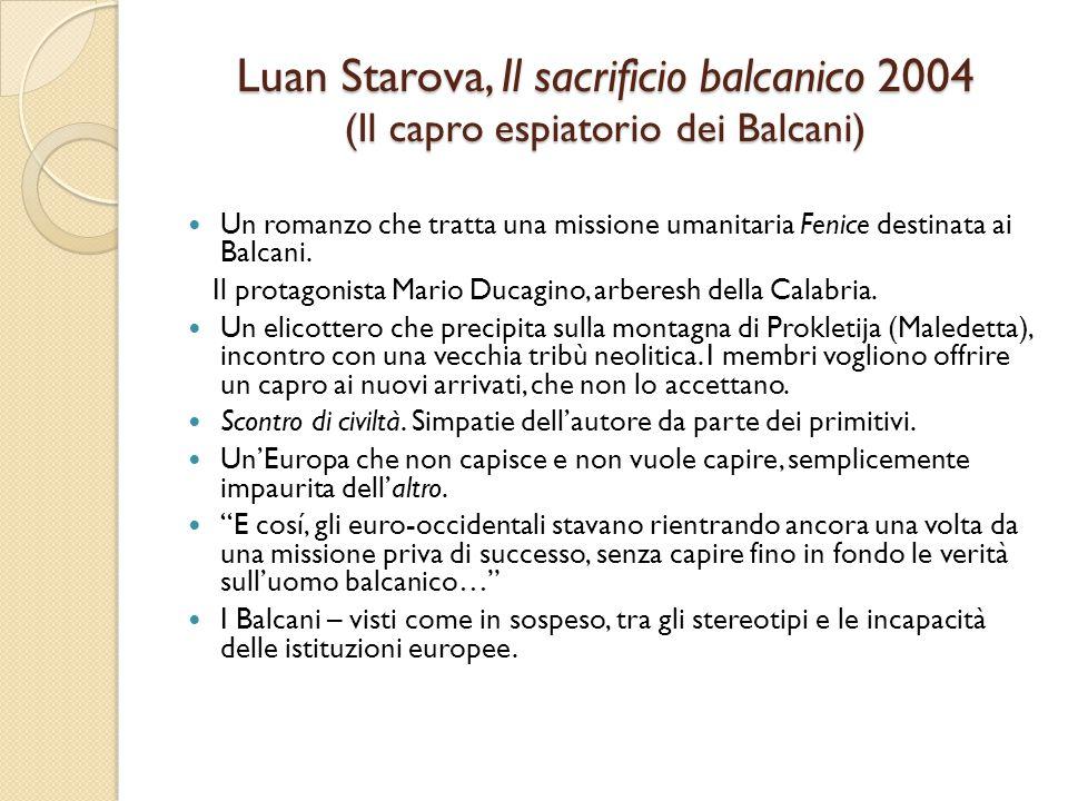 Luan Starova, Il sacrificio balcanico 2004 (Il capro espiatorio dei Balcani)