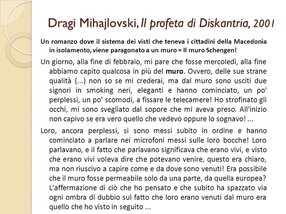 Dragi Mihajlovski, Il profeta di Diskantria, 2001