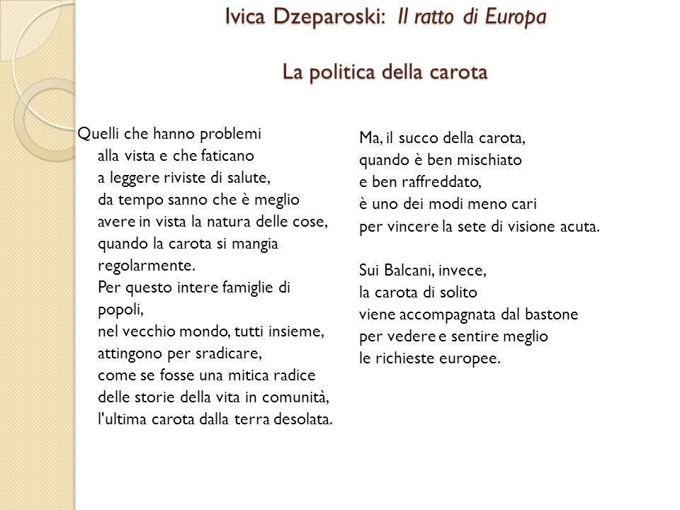 Ivica Dzeparoski: Il ratto di Europa La politica della carota