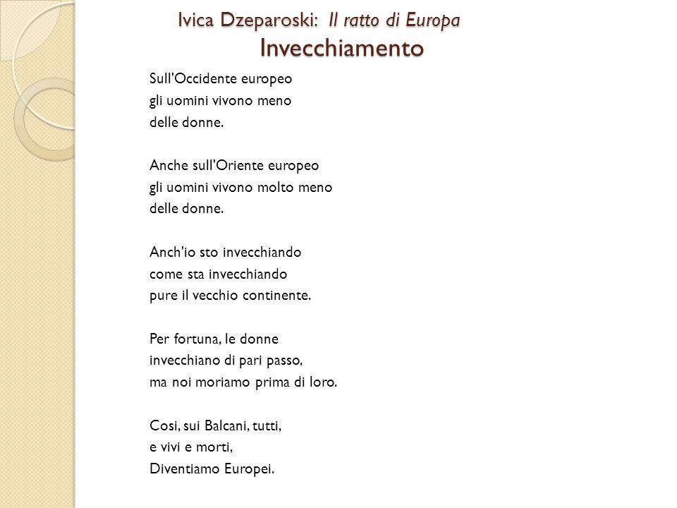 Ivica Dzeparoski: Il ratto di Europa Invecchiamento