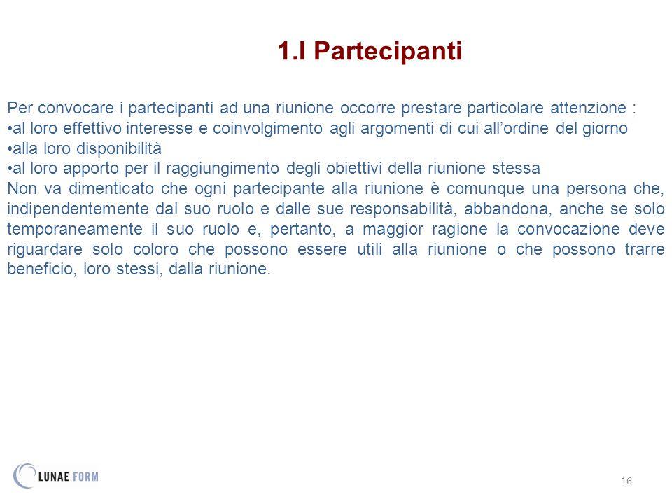 I Partecipanti Per convocare i partecipanti ad una riunione occorre prestare particolare attenzione :