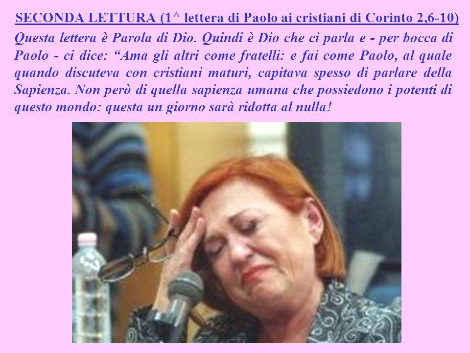SECONDA LETTURA (1^ lettera di Paolo ai cristiani di Corinto 2,6-10)