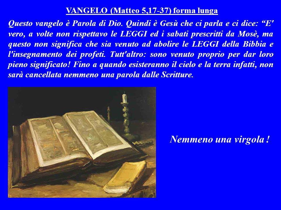 Nemmeno una virgola ! VANGELO (Matteo 5,17-37) forma lunga