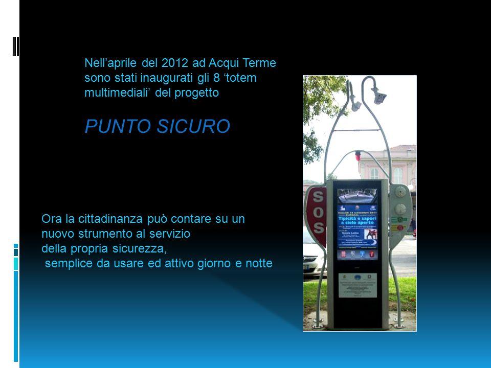 Nell'aprile del 2012 ad Acqui Terme sono stati inaugurati gli 8 'totem multimediali' del progetto