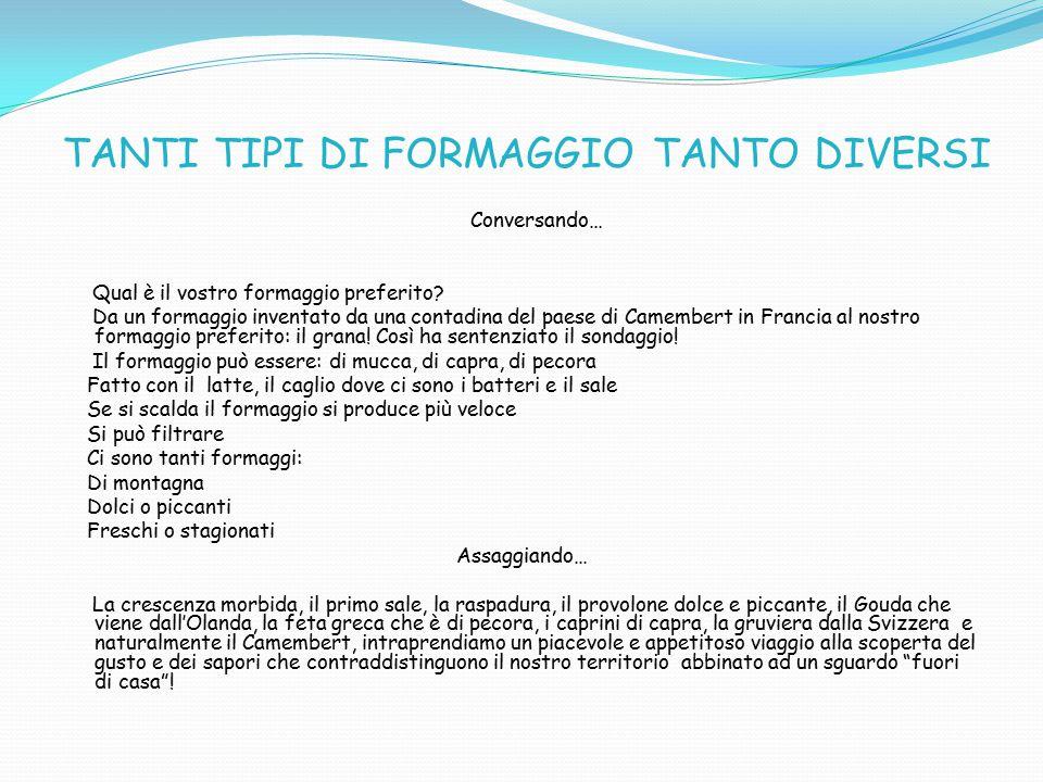 TANTI TIPI DI FORMAGGIO TANTO DIVERSI