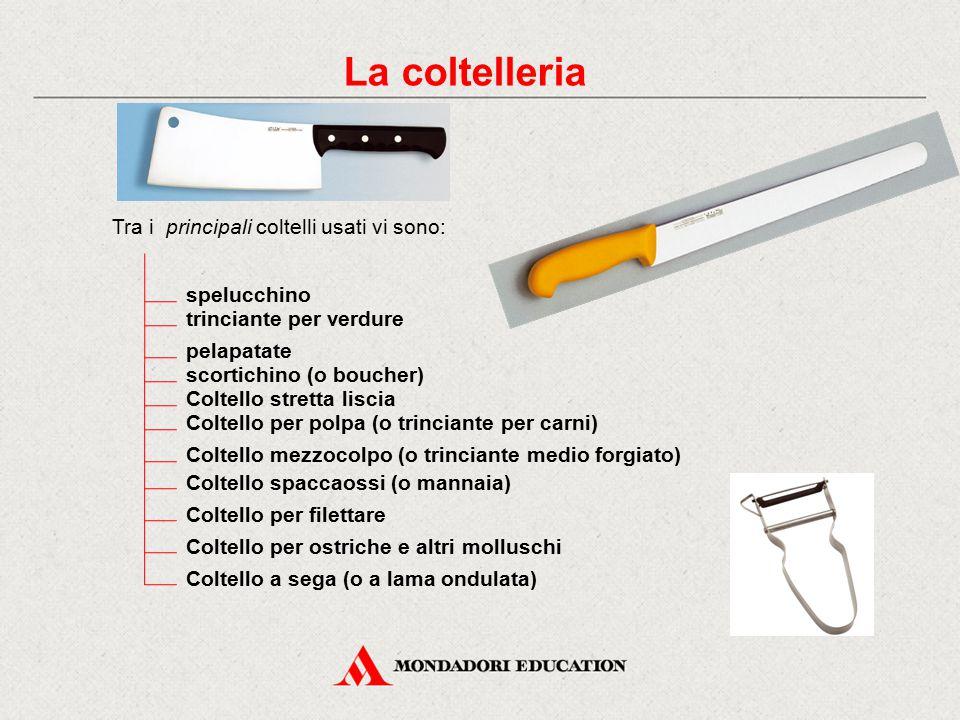 La coltelleria Tra i principali coltelli usati vi sono: spelucchino