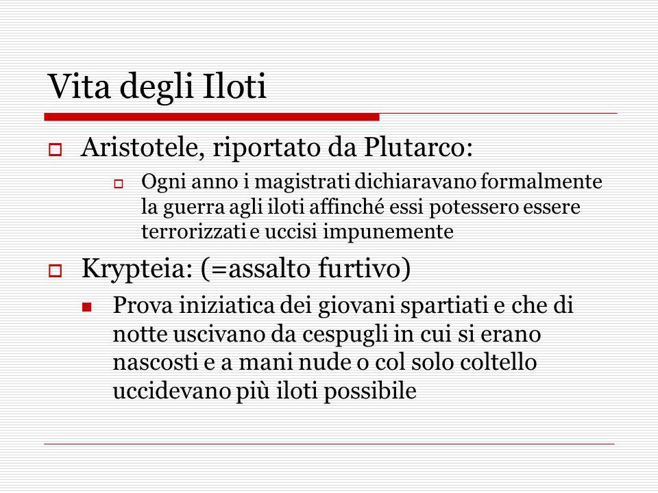 Vita degli Iloti Aristotele, riportato da Plutarco: