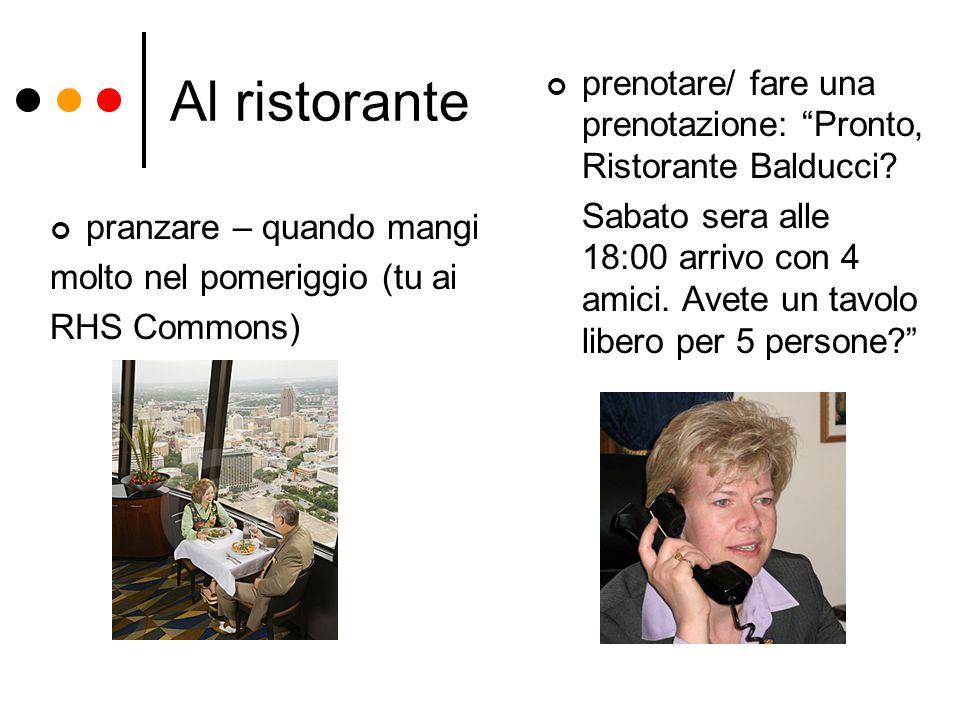Al ristorante prenotare/ fare una prenotazione: Pronto, Ristorante Balducci