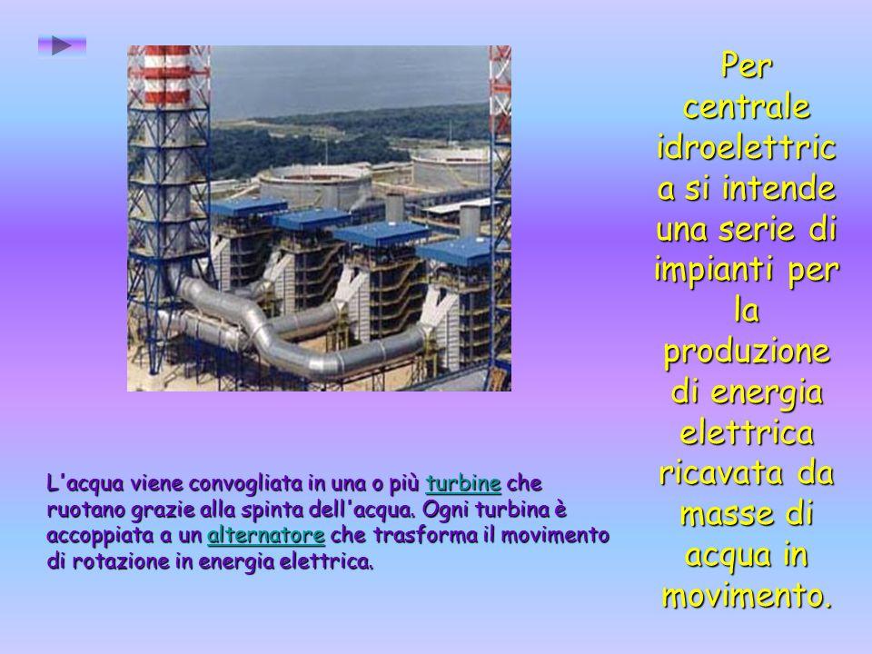 Per centrale idroelettrica si intende una serie di impianti per la produzione di energia elettrica ricavata da masse di acqua in movimento.
