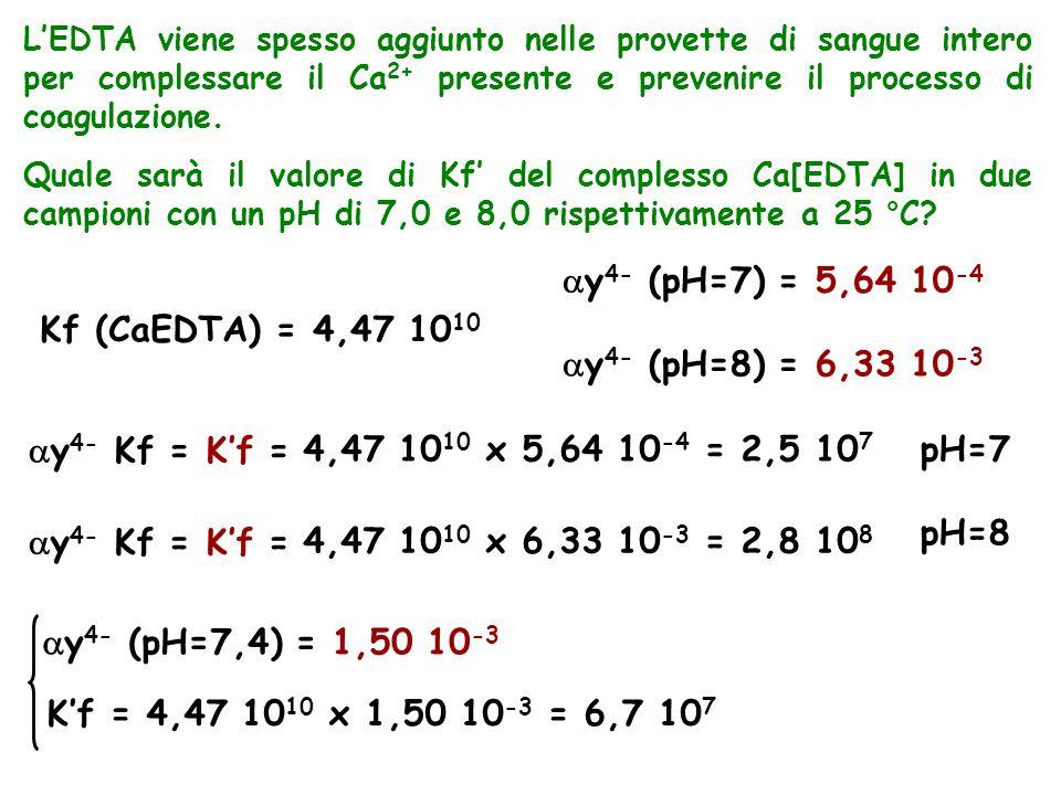 ay4- (pH=7) = 5,64 10-4 Kf (CaEDTA) = 4,47 1010