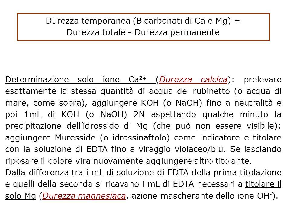 Durezza temporanea (Bicarbonati di Ca e Mg) =