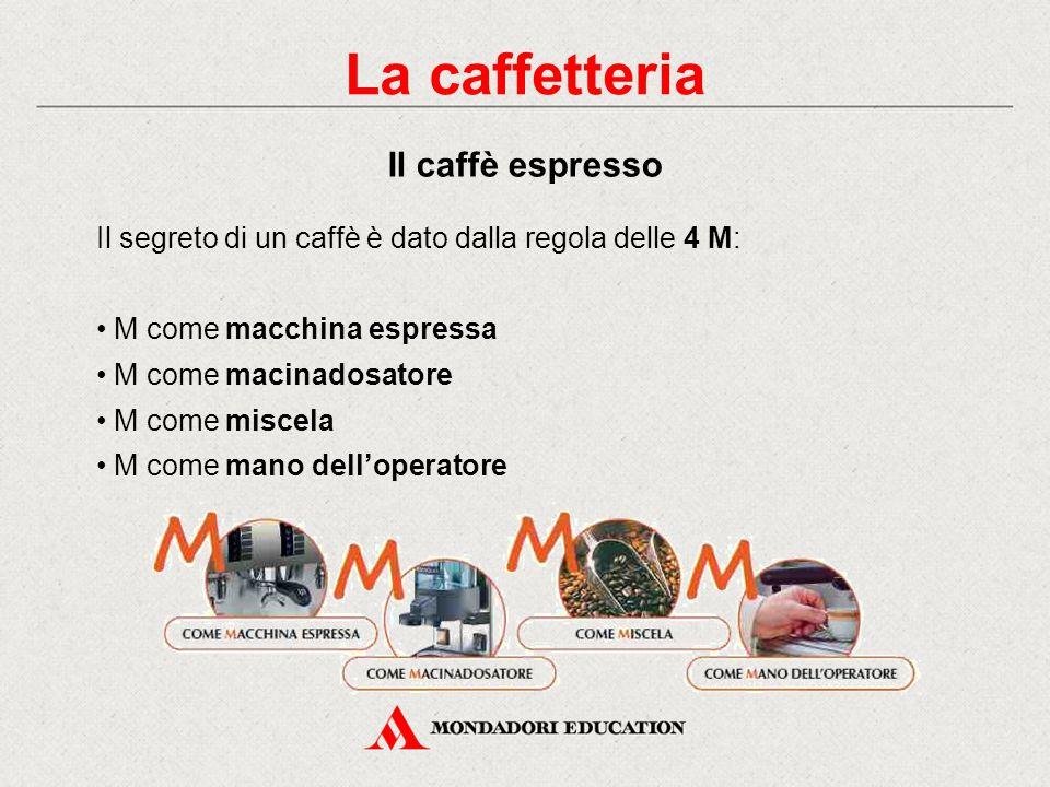 La caffetteria Il caffè espresso