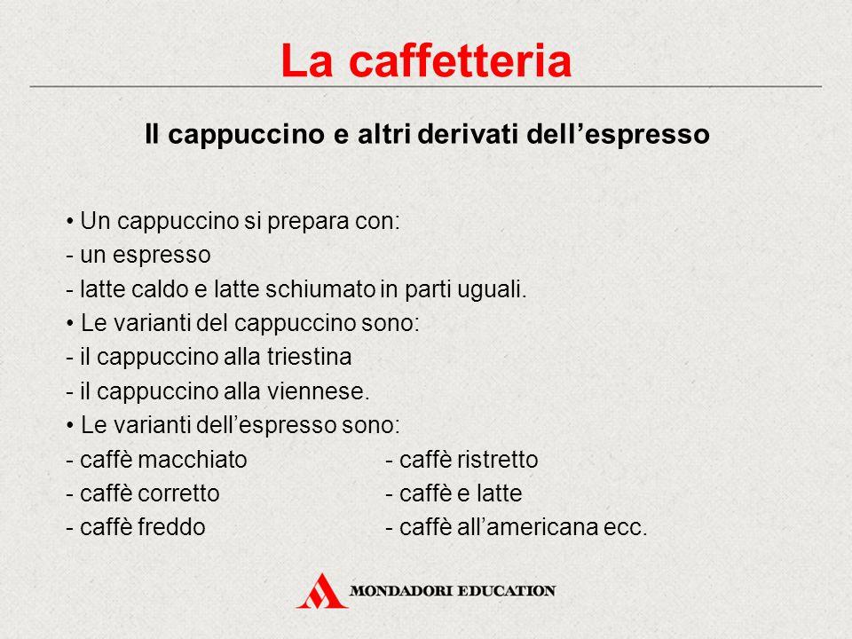 La caffetteria Il cappuccino e altri derivati dell'espresso