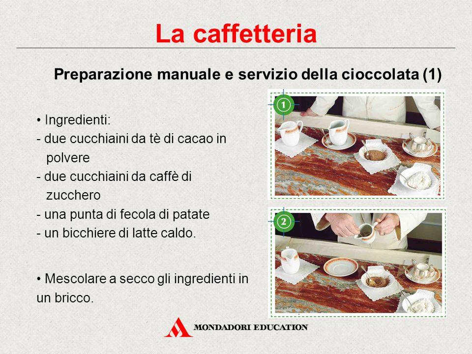 La caffetteria Preparazione manuale e servizio della cioccolata (1)