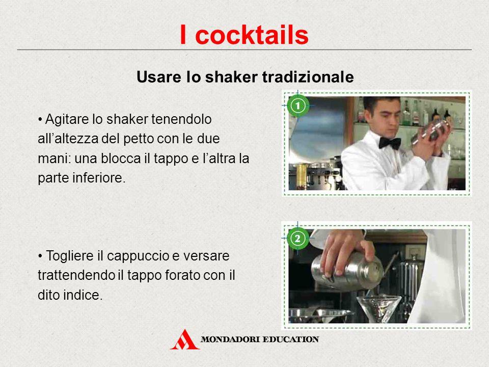 I cocktails Usare lo shaker tradizionale